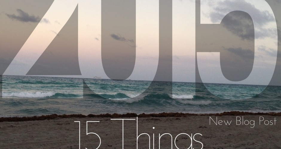 15 THINGS FOR 2015